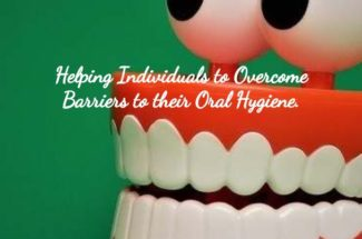 The Dentist – Helping Individuals Overcome Barriers to Dental Hygiene